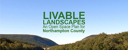 Livable Landscapes: An Open Space Plan for Northampton County